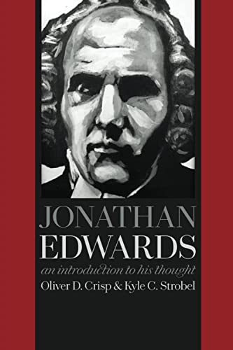 9780802872692: Jonathan Edwards: An Introduction to His Thought