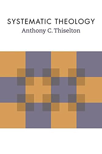 Systematic Theology: Thiselton, Anthony C.