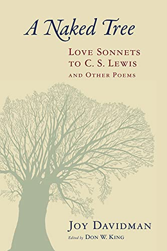 A Naked Tree: Love Sonnets to C. S. Lewis and Other Poems: Davidman, Joy