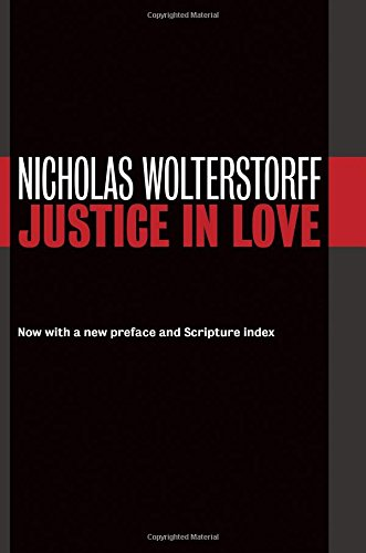 Justice in Love (Emory University Studies in Law and Religion (EUSLR)): Wolterstorff, Nicholas