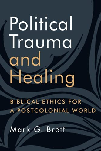 9780802873071: Political Trauma and Healing: Biblical Ethics for a Postcolonial World