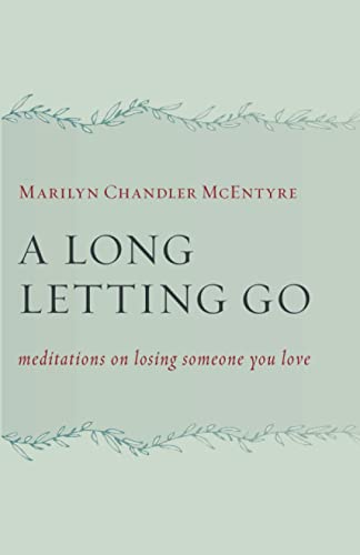 9780802873101: A Long Letting Go: Meditations on Losing Someone You Love