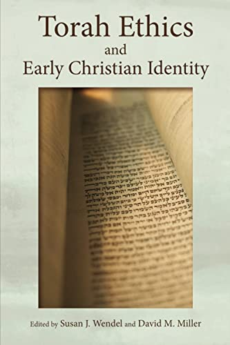 Torah Ethics and Early Christian Identity (Paperback): David M. Miller