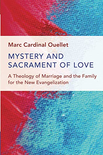 9780802873347: Mystery and Sacrament of Love: A Theology of Marriage and the Family for the New Evangelization