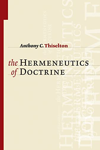 9780802874221: The Hermeneutics of Doctrine