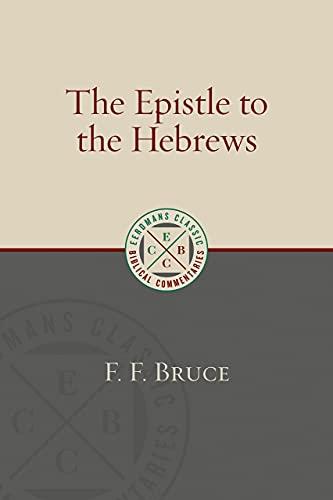 9780802875891: The Epistle to the Hebrews (Eerdmans Classic Biblical Commentaries)