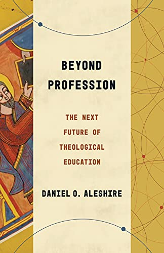 9780802878755: Beyond Profession: The Next Future of Theological Education