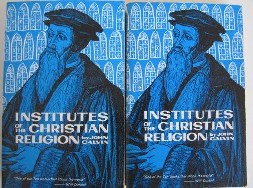 Institutes of the Christian Religion: Volume II: Calvin, John