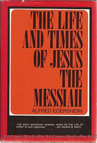 Life and Times of Jesus the Messiah: Edersheim, Alfred