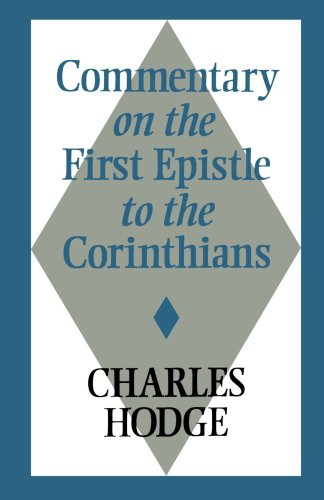 Commentary on 1st Corinthians: Charles Hodge