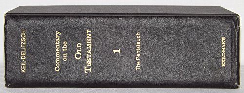 Commentary on the Old Testament: The Pentateuch v. 1: Keil, C.F.; Delitzsch, F.