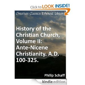 History of the Christian Church: Ante-Nicene Christianity,: Schaff, Philip