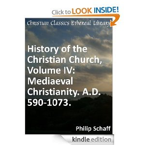 History of the Christian Church: Medieval Christianity,: Schaff, Philip