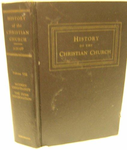 History of the Christian Church: Modern Christianity: Schaff, Philip