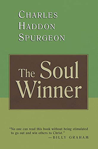 The Soul Winner: How to Lead Sinners to the Saviour (0802880819) by Charles Spurgeon