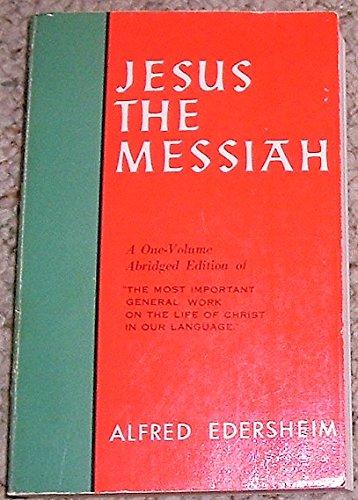Jesus, The Messiah: An Abridged Edition of: Edersheim, Alfred