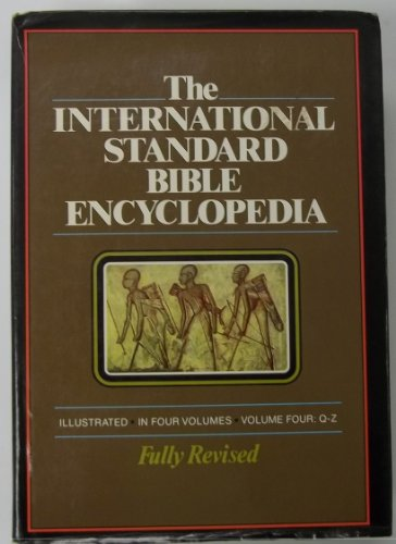 International Standard Bible Encyclopedia, Q-Z Bromiley, Geoffrey