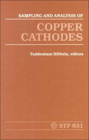 9780803102170: Sampling and Analysis of Copper Cathodes (Astm Special Technical Publication// Stp)