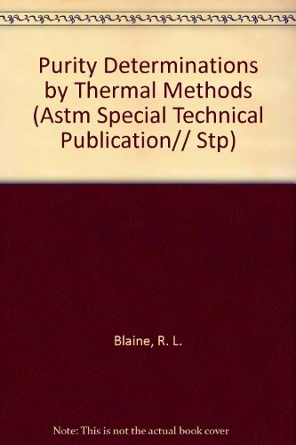 9780803102224: Purity Determinations by Thermal Methods (Astm Special Technical Publication)