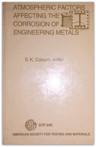 Atmospheric Factors Affecting the Corrosion of Engineering: Coburn, C.K.