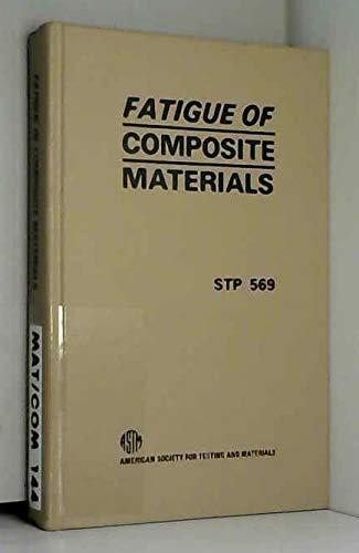 Fatigue of Composite Materials. STP 569: J. R. Hancock, editor