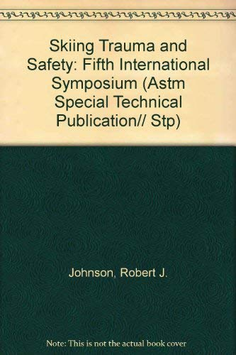 Skiing Trauma and Safety: Fifth International Symposium (Astm Special Technical Publication// Stp) (0803104294) by Johnson, Robert J.