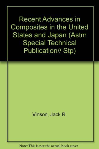 9780803104365: Recent Advances in Composites in the United States and Japan (Astm Special Technical Publication)