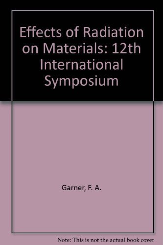 Effects of Radiation on Materials: 12th International Symposium (Special Technical Publication, No....
