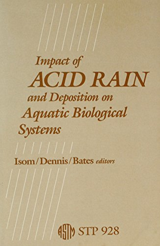 Impact of Acid Rain and Deposition on Aquatic Biological Systems (Astm Special Technical ...