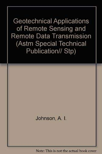 Geotechnical Applications of Remote Sensing and Remote Data Transmission (Astm Special Technical ...