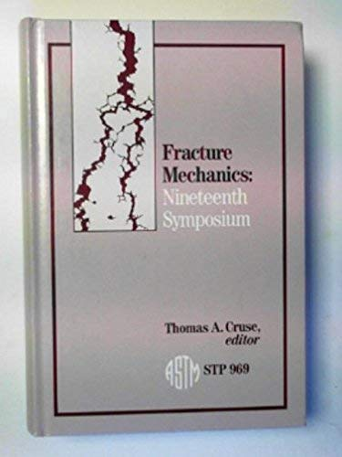 9780803109728: Fracture Mechanics: Nineteenth Symposium (Astm Special Technical Publication// Stp)