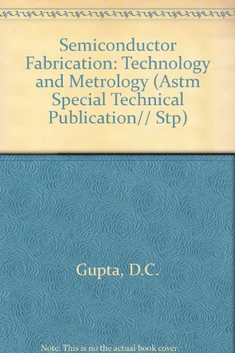 9780803112735: Semiconductor Fabrication: Technology and Metrology (Astm Special Technical Publication)