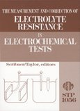 9780803112834: The Measurement and Correction of Electrolyte Resistance in Electrochemical Tests (Astm Special Technical Publication)