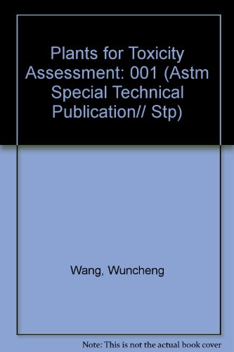 Plants for Toxicity Assessment (Astm Special Technical: Wuncheng Wang; Joseph