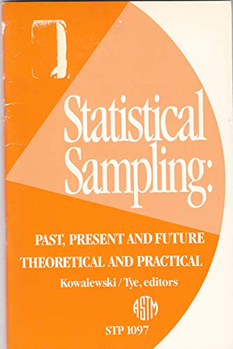 9780803114005: Statistical Sampling: Past, Present, and Future Theoretical and Practical (Astm Special Technical Publication// Stp)