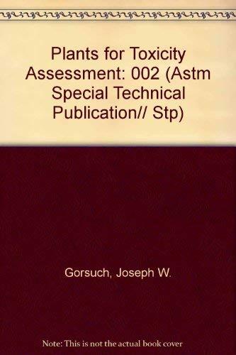 Plants for Toxicity Assessment, Vol. 2: Joseph W. Gorsuch;