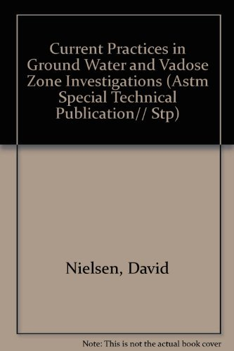 9780803114623: Current Practices in Ground Water and Vadose Zone Investigations (Astm Special Technical Publication)