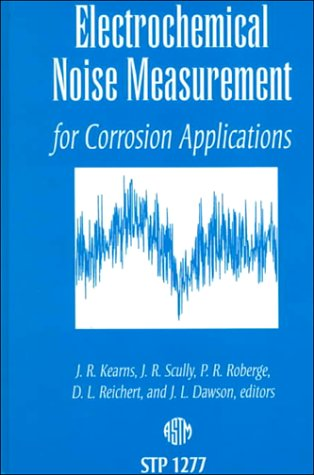 9780803120327: Electrochemical Noise Measurement for Corrosion Applications (Astm Special Technical Publication)