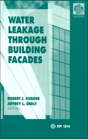 9780803120426: Water Leakage Through Building Facades (Astm Special Technical Publication, 1314,)