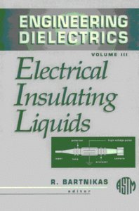 9780803120556: Engineering Dielectrics: Electrical Insulating Liquids v. 3 (ENGINEERING DIELECTRICS, VOL 3)
