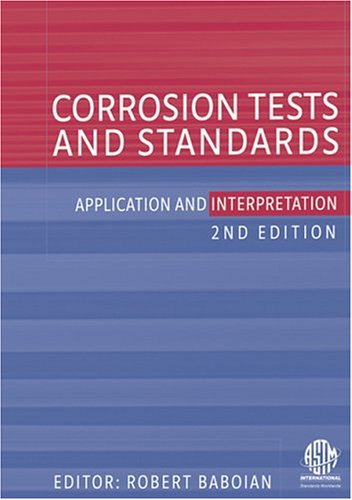 Corrosion Tests and Standards, Application and Interpretation, 2nd Edition, ASTM Manual Series 20: ...