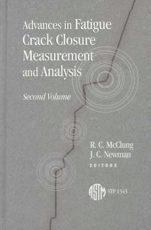 9780803126114: Advances in Fatigue Crack Closure Measurement and Analysis: Second Volume (Astm Special Technical Publication)