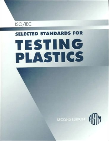 Iso/Iec Selected Standards for Testing Plastics. Second edition