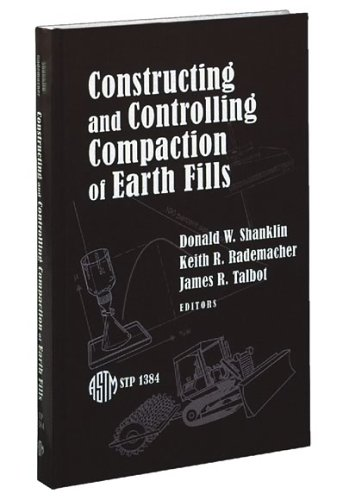 9780803128590: Constructing and Controlling Compaction of Earth Fills (Astm Special Technical Publication// Stp)