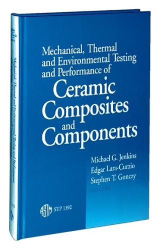 Mechanical, Thermal, and Environmental Testing and Performance: Editors: Michael G.