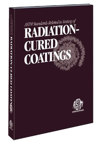 9780803130449: Astm Standards Related to Testing of Radiation-Cured Coatings 2002