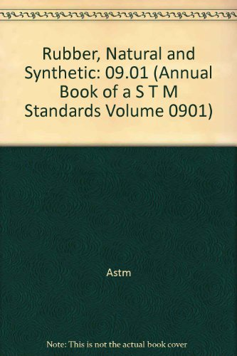 9780803132061: Rubber, Natural and Synthetic: General Test Methods; Carbon Black, 2002 (Annual Book of a S T M Standards Volume 0901)