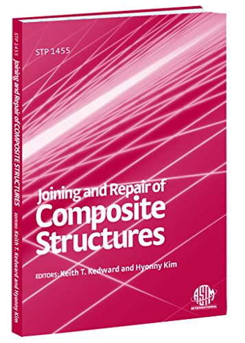 Joining And Repair Of Composite Structures (Astm: Hyonny Kim (Editor),