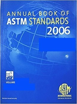Annual Book of ASTM Standards 2006, Section Four: Construction. Volume 04.04: Roofing and ...