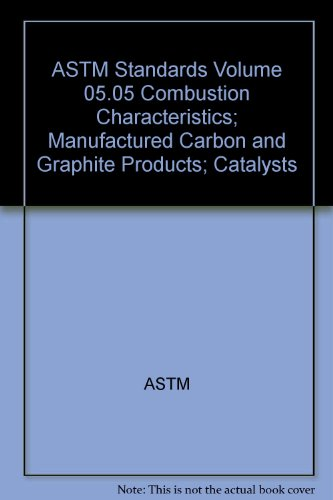 9780803185159: ASTM Standards Volume 05.05 Combustion Characteristics; Manufactured Carbon and Graphite Products; Catalysts